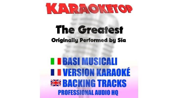 The Greatest - Sia (karaoke, base musicale)