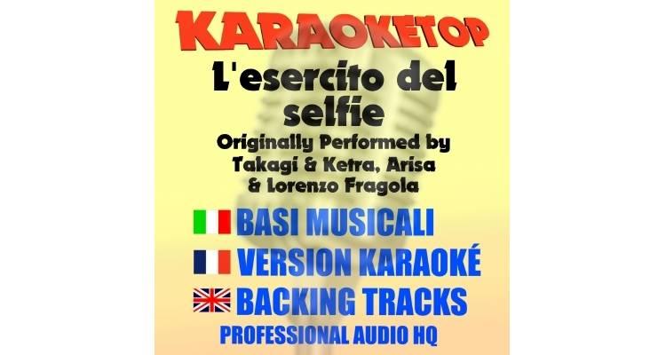 L'esercito del Selfie - Takagi e Ketra ft Arisa e Lorenzo Fragola (karaoke, base musicale)