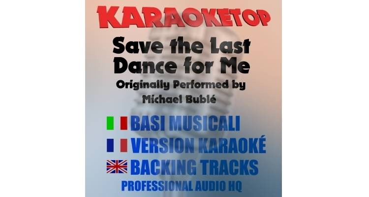 Save The Last Dance For Me - Michael Bublé (karaoke, base musicale)
