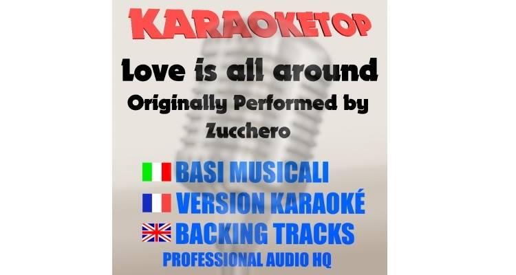 Love is all around - Zucchero (karaoke, base musicale)