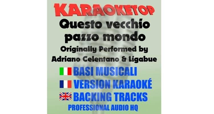 Questo vecchio pazzo mondo - Adriano Celentano & Ligabue (karaoke, base musicale)