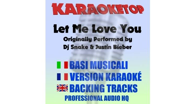 Let Me Love You - Dj Snake Ft. Justin Bieber (karaoke, base musicale)