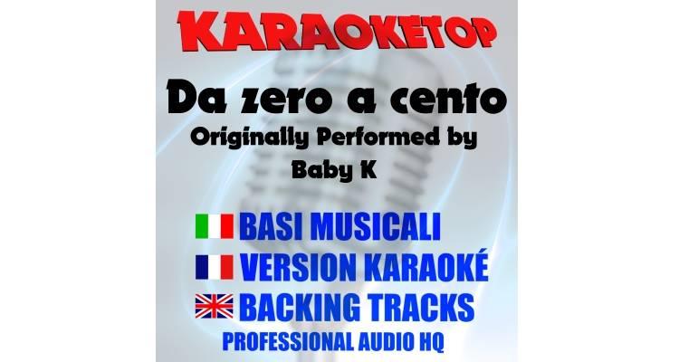 Da zero a cento - Baby K (karaoke, base musicale)