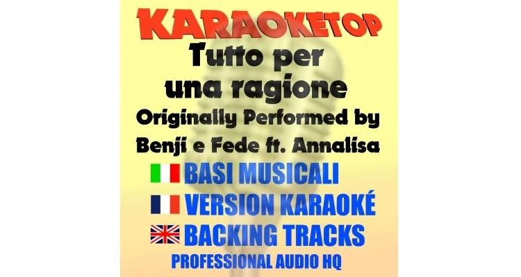 Tutto per una ragione - Benji e Fede ft. Annalisa (karaoke, base musicale)