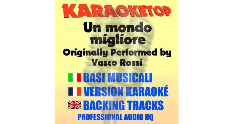 Un mondo migliore - Vasco Rossi (karaoke, base musicale)