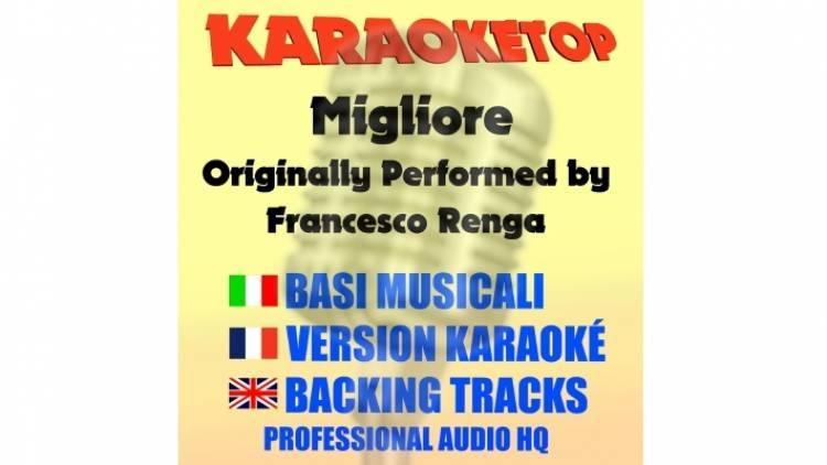 Migliore - Francesco Renga (karaoke, base musicale)