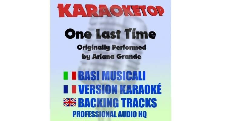 One last time - Ariana Grande (karaoke, base musicale)