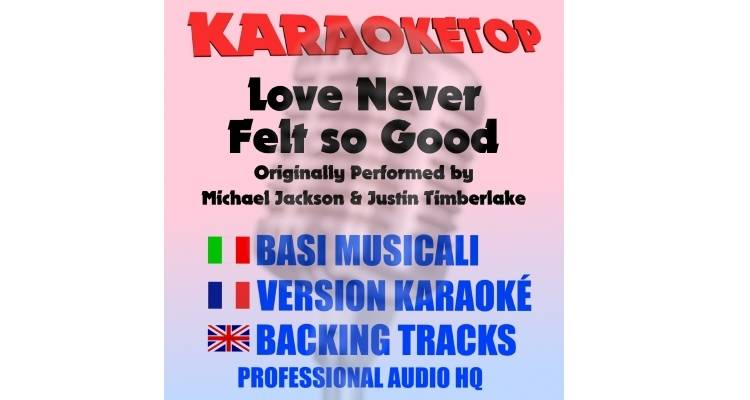 Love Never Felt so Good - Michael Jackson ft. Justin Timberlake (karaoke, base musicale)