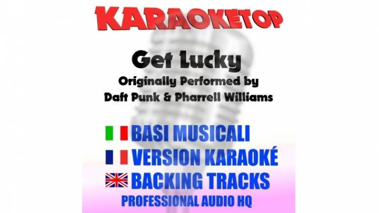 Get Lucky - Daft Punk Ft. Pharrell Williams (karaoke, base musicale)