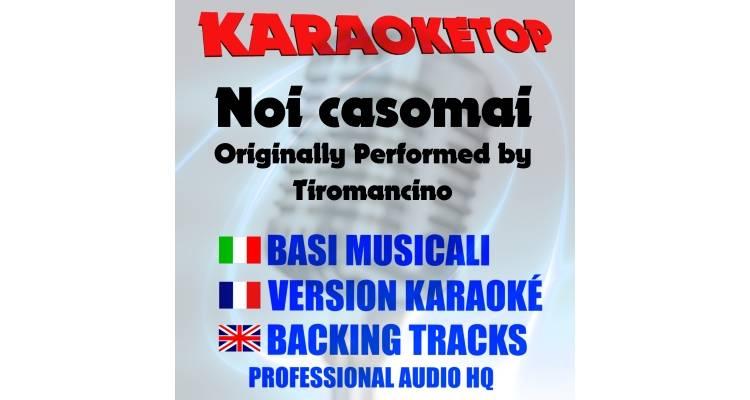 Noi casomai - Tiromancino (karaoke, base musicale)