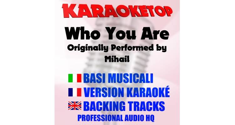 Who You Are - Mihail (karaoke, base musicale)
