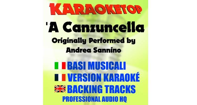 'A Canzuncella - Andrea Sannino (karaoke, base musicale)