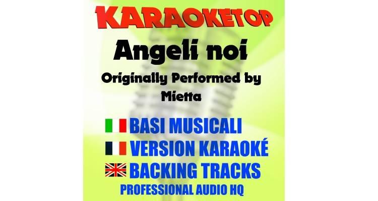 Angeli noi - Mietta (karaoke, base musicale)