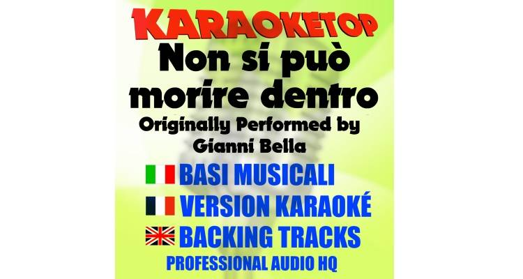 Non si può morire dentro  - Gianni Bella (karaoke, base musicale)