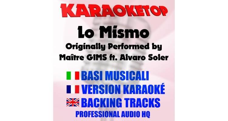 Lo Mismo - Maître GIMS ft. Alvaro Soler (karaoke, base musicale)