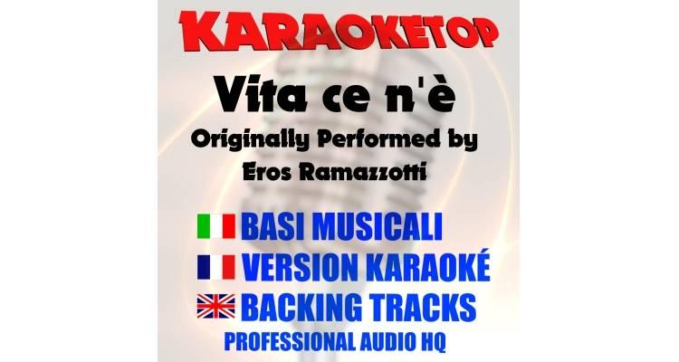 Vita ce n'è - Eros Ramazzotti (karaoke, base musicale)