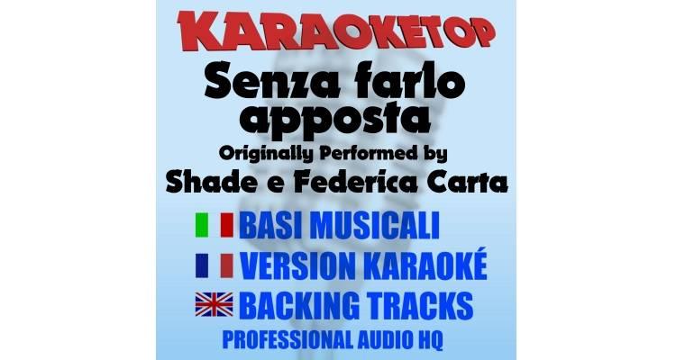 Senza farlo apposta - Shade e Federica Carta (karaoke, base musicale)