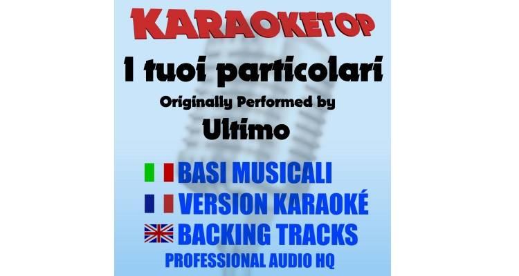 I tuoi particolari - Ultimo (karaoke, base musicale)