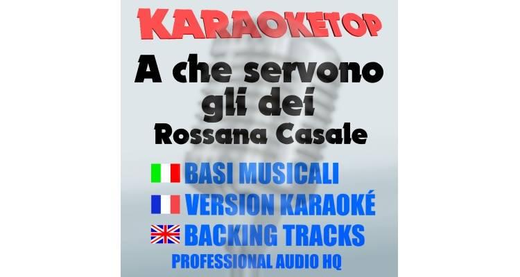 A che servono gli dei - Rossana Casale (karaoke, base musicale)