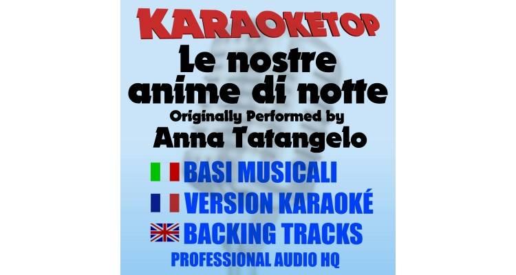 Le nostre anime di notte - Anna Tatangelo (karaoke, base musicale)