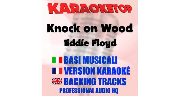 Knock on Wood - Eddie Floyd (karaoke, base musicale)