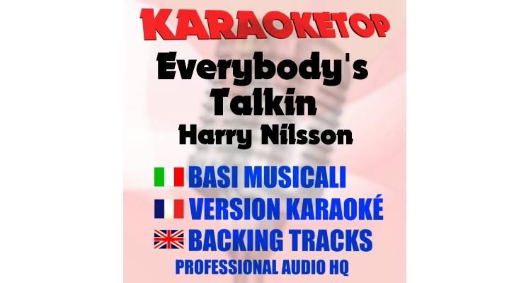 Everybody's Talkin - Harry Nilsson (karaoke, base musicale)