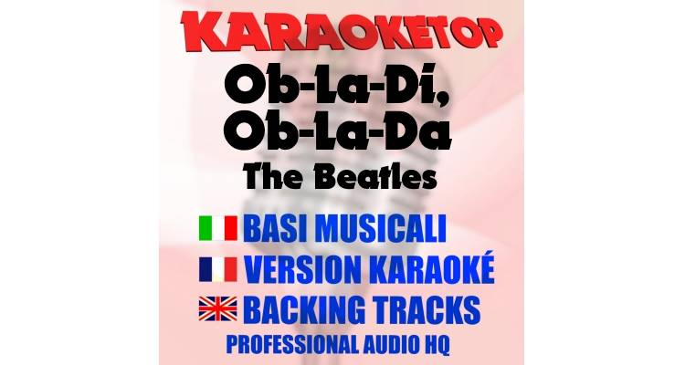 Ob-La-Di, Ob-La-Da - The Beatles (karaoke, base musicale)