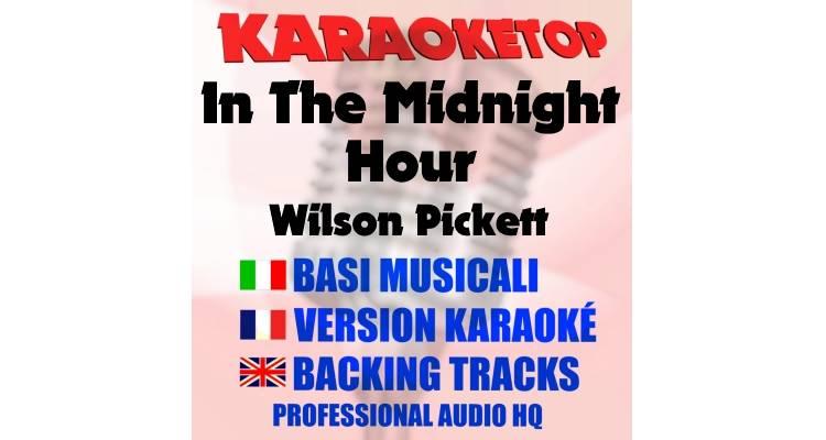 In The Midnight Hour - Wilson Pickett (karaoke, base musicale)