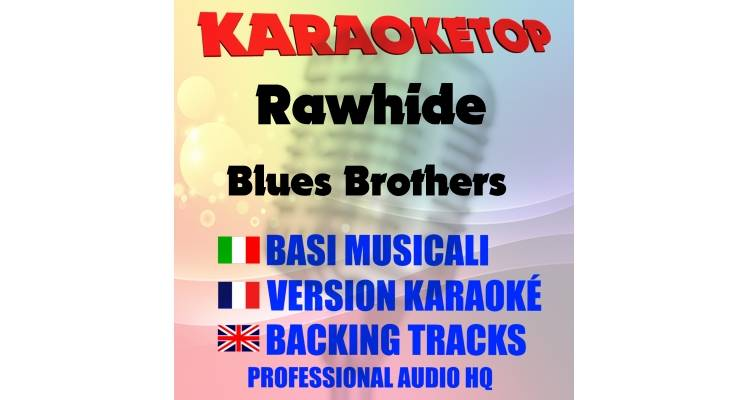 Rawhide - Blues Brothers (karaoke, base musicale)