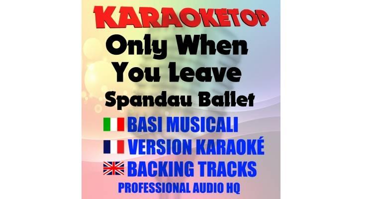 Only When You Leave - Spandau Ballet (karaoke, base musicale)