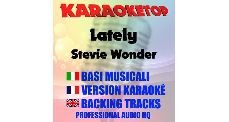 Lately - Stevie Wonder (karaoke, base musicale)