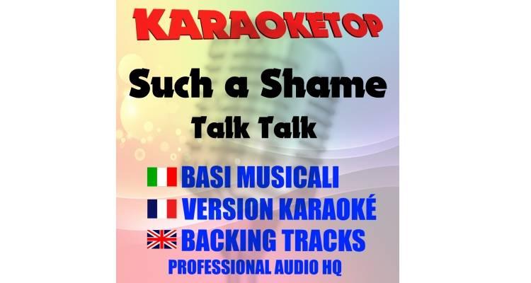 Such a Shame - Talk Talk (karaoke, base musicale)