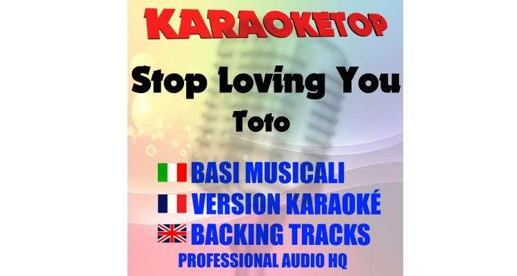Stop Loving You - Toto (karaoke, base musicale)