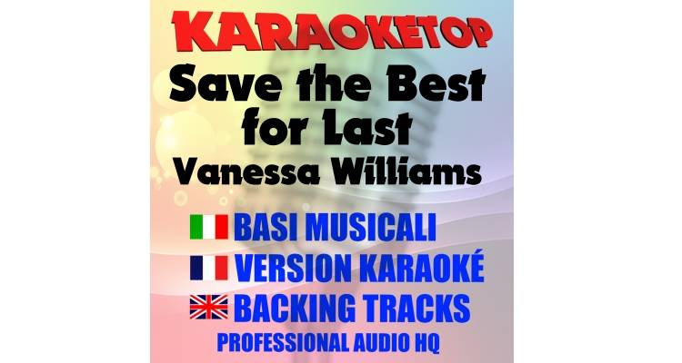 Save the Best for Last - Vanessa Williams (karaoke, base musicale)