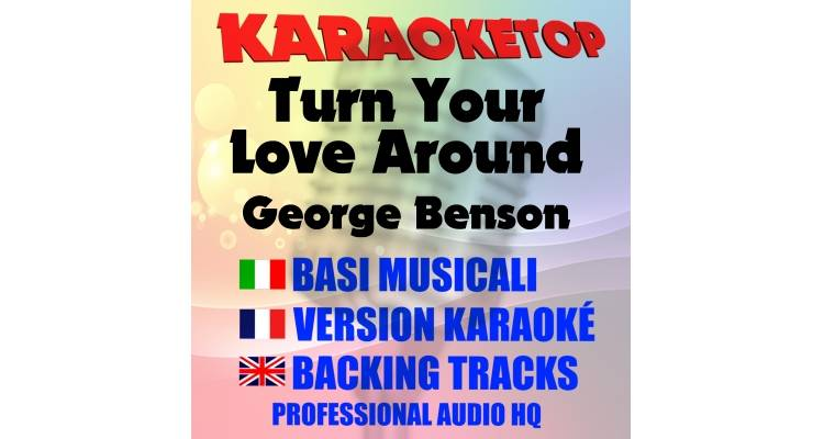 Turn your love around - George Benson (karaoke, base musicale)