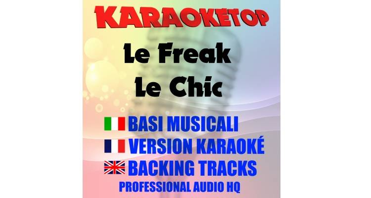 Le Freak - Le Chic (karaoke, base musicale)