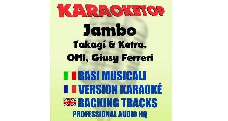 Jambo - Takagi & Ketra, OMI, Giusy Ferreri (karaoke, base musicale)