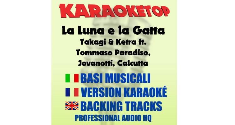 La Luna e la Gatta - Takagi & Ketra Tommaso Paradiso, Jovanotti, Calcutta (karaoke, base musicale)
