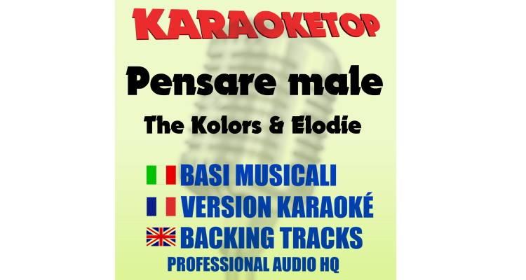 Pensare Male - The Kolors & Elodie (karaoke, base musicale)