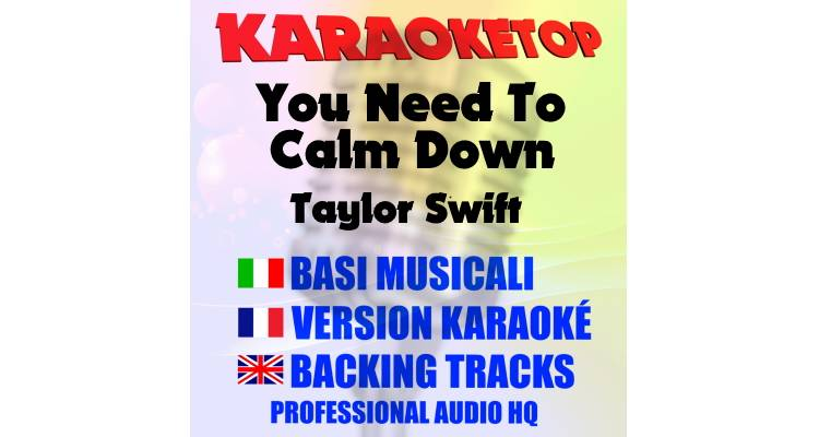 You Need To Calm Down - Taylor Swift (karaoke, base musicale)