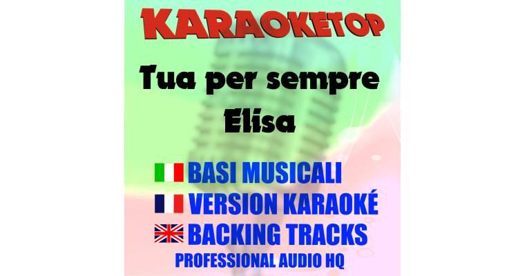 Tua per sempre - Elisa (karaoke, base musicale)