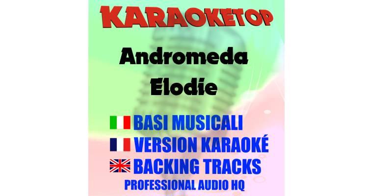 Andromeda - Elodie (karaoke, base musicale)