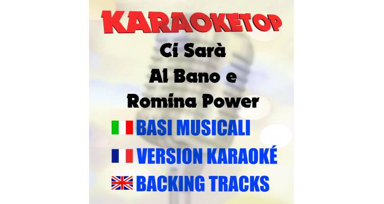 Ci Sarà - Al Bano & Romina Power (karaoke, base musicale)