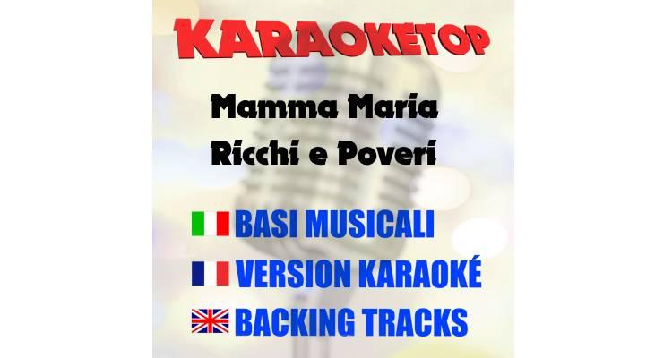 Mamma Maria - Ricchi e Poveri (karaoke, base musicale)