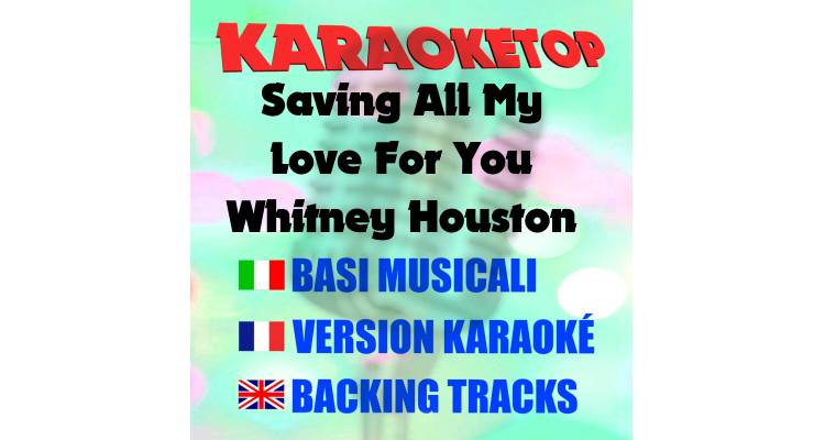 Saving All My Love For You - Whitney Houston (karaoke, base musicale)