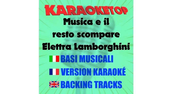 Musica e il resto scompare - Elettra Lamborghini (karaoke, base musicale)