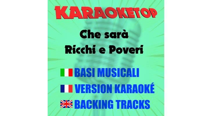 Che sarà - Ricchi e Poveri (karaoke, base musicale)