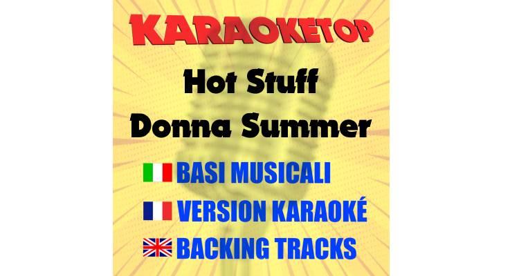 Hot Stuff - Donna Summer (karaoke, base musicale)