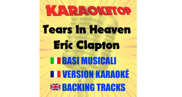 Tears In Heaven - Eric Clapton (karaoke, base musicale)