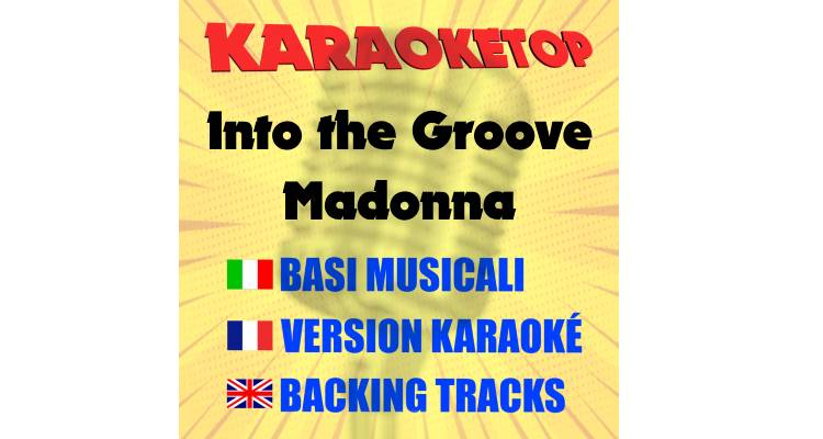 Into the Groove - Madonna (karaoke, base musicale)